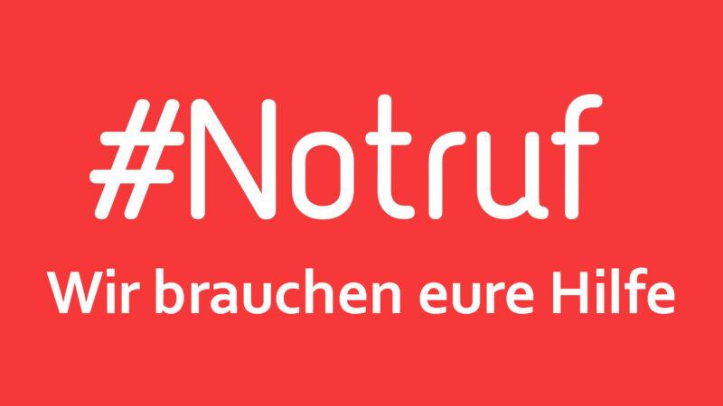 #Notruf - Wir brauchen Eure Hilfe